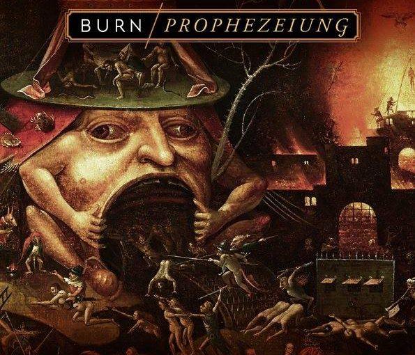 """""""Burn"""" – """"Prophezeiung"""": Ein Musikalisches und emotionales Kraftpaket!"""